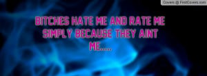 bitches_hate_me_and-11861.jpg?i