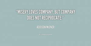 Misery Loves Company Quotes. QuotesGram