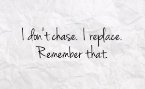 Don't Chase Men Quotes http://pic2fly.com/Don%27t+Chase+Men+Quotes ...