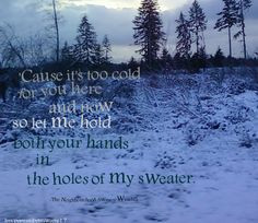 The Neighbourhood, Sweater Weather. It's too cold for you here and now ...