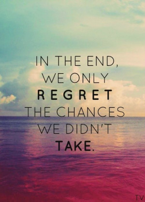 in the end, ill have no regrets