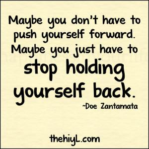 ... Push Quotes –Pushing Ahead -Keep on Pushing-Moving Forward-Push