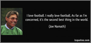 quote-i-love-football-i-really-love-football-as-far-as-i-m-concerned ...