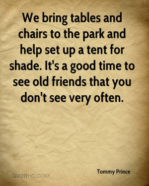 We bring tables and chairs to the park and help set up a tent for ...