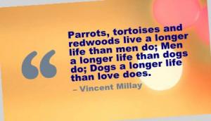 ... Tortoises and redwoods live a longer life than men do ~ Break Up Quote
