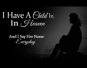 have a child in Heaven & I say her name every day.