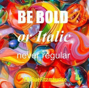 Be bold picture quotes image sayings