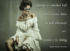 society is a masked ball