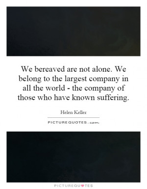 ... - the company of those who have known suffering. Picture Quote #1