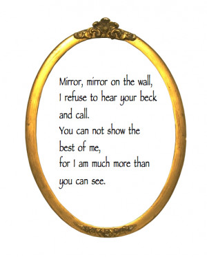 Go Back > Gallery For > Mirror Mirror On The Wall Quotes