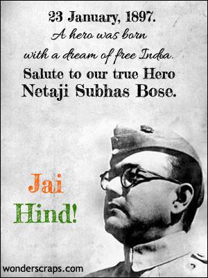 ... true Hero Netaji Subhash Chandra Bose on his Birthday 23rd January