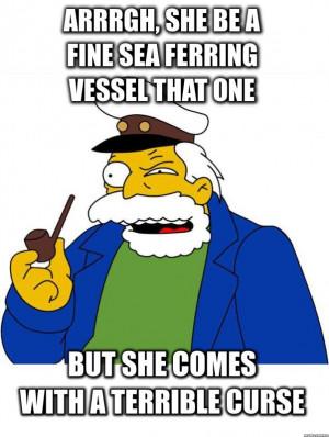 Arrrgh, she be a fine sea ferring vessel that one