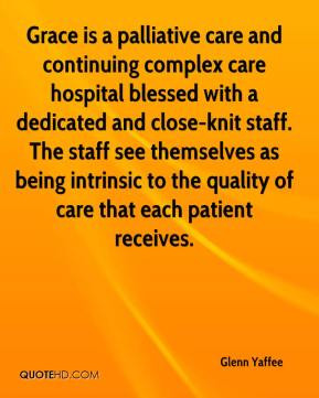 Glenn Yaffee - Grace is a palliative care and continuing complex care ...