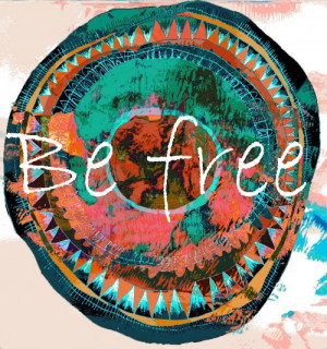 be free, colorful, free, hippie, quote, quotes, text