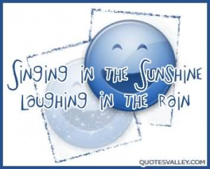 Singing In The Sunshine, Laughing In Tha Rain