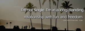 Facebook Covers Quotes About Moving On Im not single facebook cover