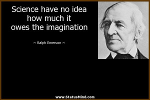 Famous Science Quotes Science have no idea how much