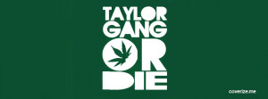 Taylor Gang or Die Facebook Cover