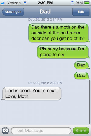 Funny Dad SMS/Text - Dad there's a moth on the outside of the bathroom ...