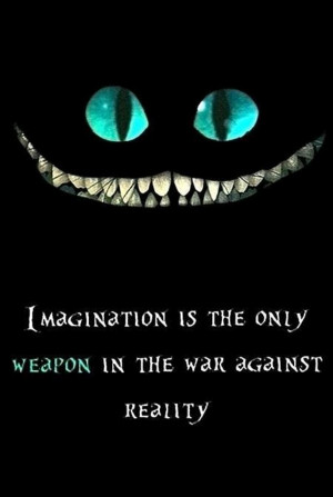 Imagination is the only weapon in war against reality | #quote # ...