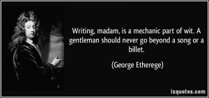quote-writing-madam-is-a-mechanic-part-of-wit-a-gentleman-should-never ...