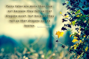 Inspiration quote | Fairy tales are more than true