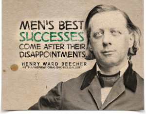 ... come after their disappointments. Quote by Henry Ward Beecher