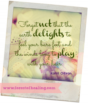 Kahlil Gibran Quote - Forget Not