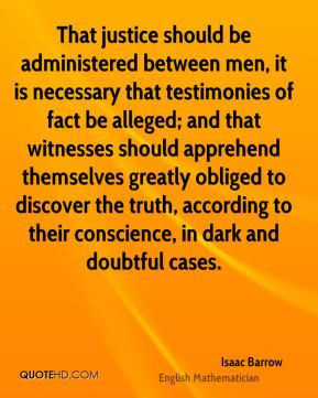 That justice should be administered between men, it is necessary that ...