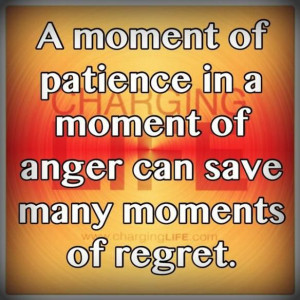 moment of patience in a moment of anger can save many moments of ...