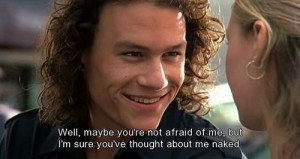 Haven't we all?10 Things I Hate About You