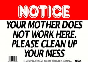 Clean Up Your Mess Signs
