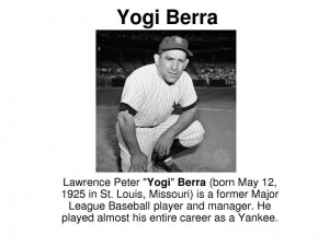 ... Major League Baseball player and manager who played mostly for the NY