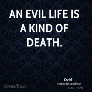 An evil life is a kind of death.