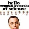 Oompah Loompahs Of Science' - the-big-bang-theory Icon
