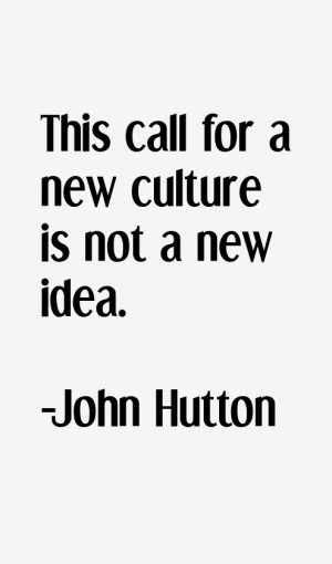 John Hutton Quotes amp Sayings