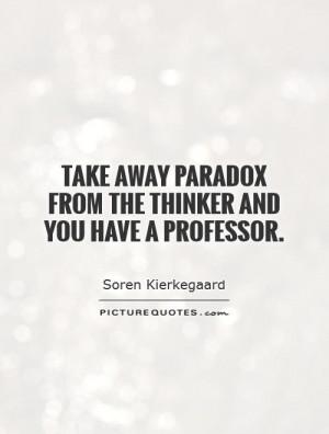 Paradox Quotes Soren Kierkegaard Quotes