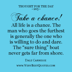 Thought For The Day, Dale Carnegie quotes, take a chance quotes