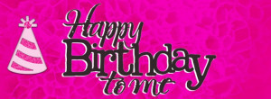 Happy Birthday To Me Quotes For Facebook