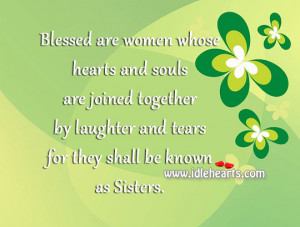 Blessed are women whose hearts and souls are joined together by ...