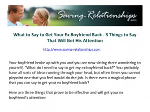 What to Say to Get Your Ex Boyfriend Back - 3 Things to Say That Will ...