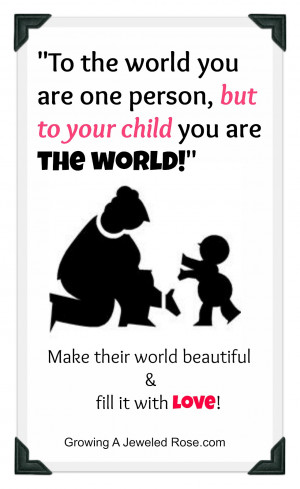 To Your Child, YOU are the world!- free printable