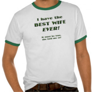 Have The Best Wife Ever T-Shirt Tees