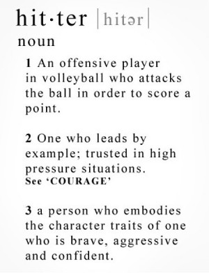 Middle Hitter, Volleyball Quotes For Hitters, Volleyball Hitter Quotes ...
