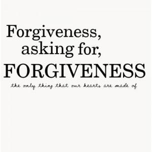 Asking Forgiveness Quotes Forgiveness quotes