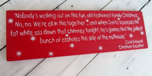 CHRISTMAS Vacation Clark Griswold funny quote by AndTheSignSays