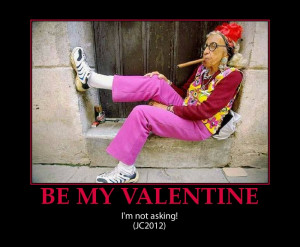 be my valentine -funny- mean lady