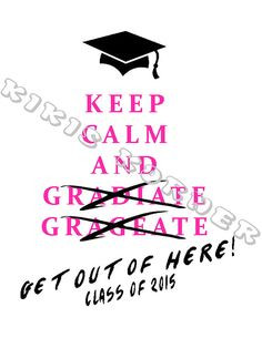 Class of 2014 2015 2016 2017 Keep calm geaduation by KikisKornerSC, $ ...