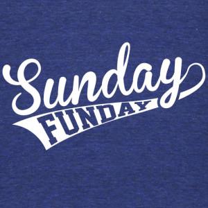Sunday Funday Drinking Quotes Sunday funday (white) t-shirt