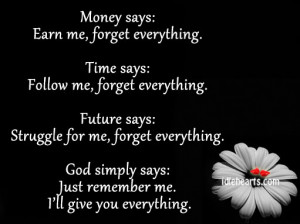Money Says,Earn Me Forget Everything ~ Future Quote